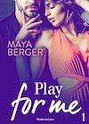 Téléchargez le livre numérique:  Play for me - Volume 1