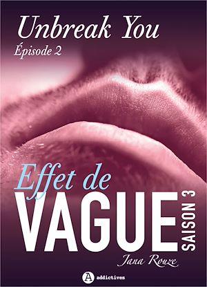 Téléchargez le livre :  Effet de vague - Saison 3 - Épisode 2 : Unbreak you