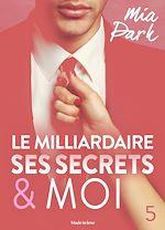 Télécharger cet ebook : Le milliardaire, ses secrets et moi - 5