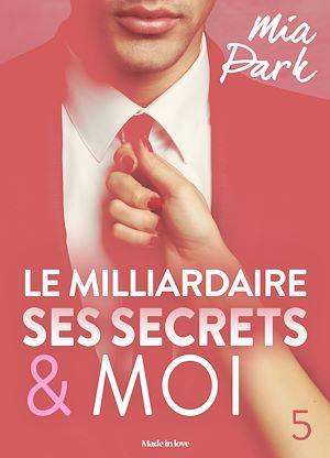 Téléchargez le livre :  Le milliardaire, ses secrets et moi - 5