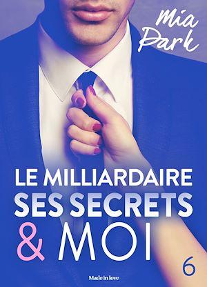 Téléchargez le livre :  Le milliardaire, ses secrets et moi - 6