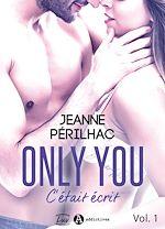 Télécharger le livre :  Only You : C'était écrit - Volume 1