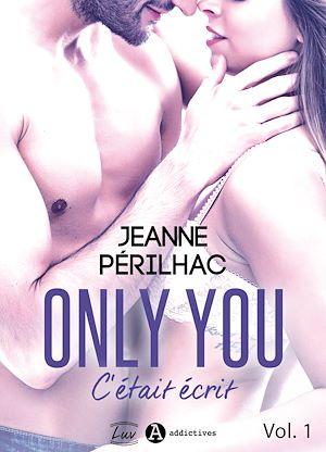 Téléchargez le livre :  Only You : C'était écrit - Volume 1