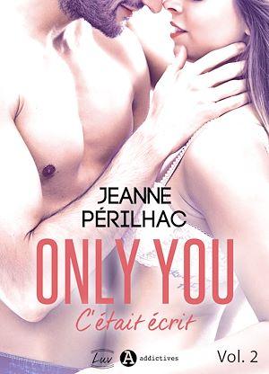 Téléchargez le livre :  Only You : C'était écrit - Volume 2