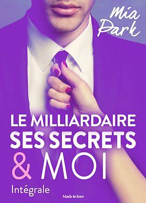 Téléchargez le livre :  Le milliardaire, ses secrets et moi - L'intégrale