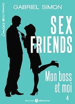 Télécharger le livre :  Sex friends - Mon boss et moi - 4