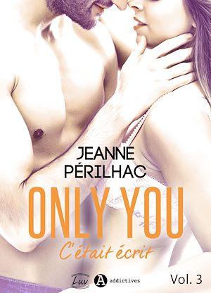 Téléchargez le livre :  Only You : C'était écrit - Volume 3