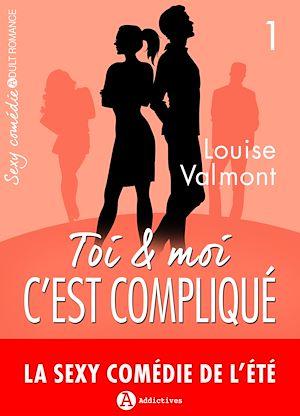 Téléchargez le livre :  Toi et moi : c'est compliqué - Volume 1
