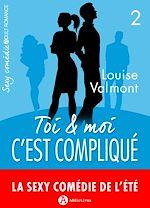 Télécharger le livre :  Toi et moi : c'est compliqué - Volume 2