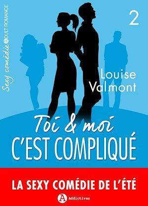 Téléchargez le livre :  Toi et moi : c'est compliqué - Volume 2