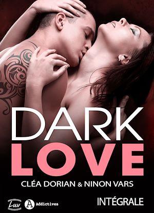 Téléchargez le livre :  Dark Love - L'intégrale