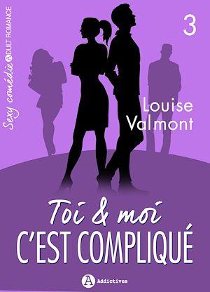 Téléchargez le livre :  Toi et moi : c'est compliqué - Volume 3