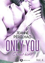 Télécharger le livre :  Only You : C'était écrit - Volume 4