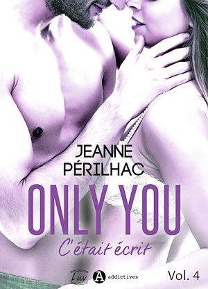 Téléchargez le livre :  Only You : C'était écrit - Volume 4