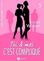 Télécharger le livre :  Toi et moi : c'est compliqué - Volume 5