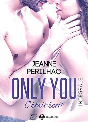 Téléchargez le livre :  Only You : C'était écrit - L'intégrale