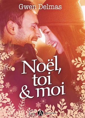 Téléchargez le livre :  Noël, toi et moi