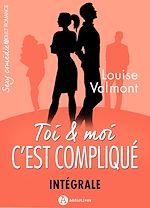 Télécharger le livre :  Toi et moi : c'est compliqué - L'intégrale