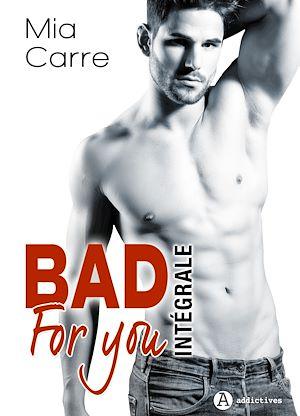 Téléchargez le livre :  Bad for you - L'intégrale