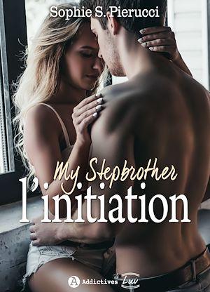 Téléchargez le livre :  My Stepbrother : L'initiation