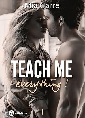 Téléchargez le livre :  Teach Me Everything - 1
