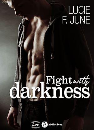 Téléchargez le livre :  Fight with Darkness - Avec toi - L'intégrale
