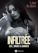 Télécharger le livre :  Infiltrée - Sex, Drugs & Danger - Teaser