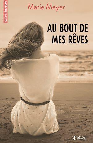 Téléchargez le livre :  Au bout de mes rêves - Teaser