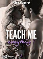 Télécharger le livre :  Teach Me Everything - 3