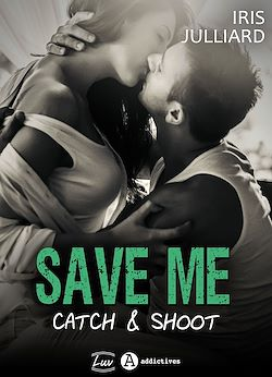 Télécharger le livre :  Save me - Catch and Shoot