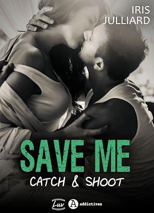 Téléchargez le livre :  Save me - Catch and Shoot