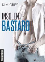 Télécharger le livre :  Insolent Bastard - L'intégrale