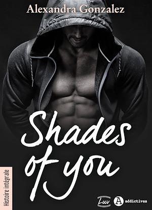 Téléchargez le livre :  Shades of You - L'intégrale