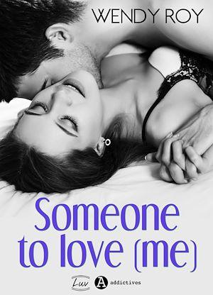 Téléchargez le livre :  Someone to Love (me)