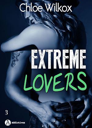 Téléchargez le livre :  Extreme Lovers - 3 - Saison 1