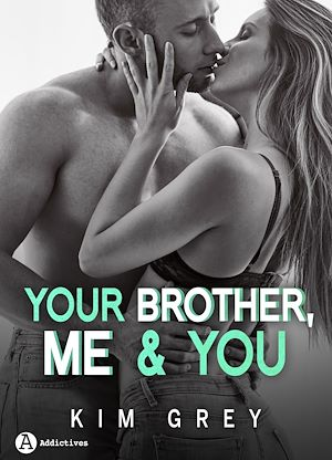 Téléchargez le livre :  Your Brother, Me and You - Saison 1