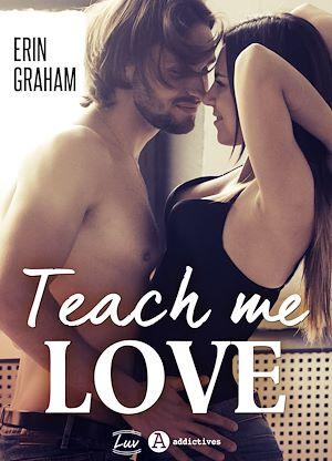Téléchargez le livre :  Teach Me Love