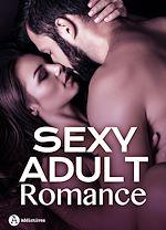 Télécharger le livre :  Sexy Adult Romance - 3 histoires