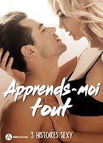 Télécharger le livre :  Apprends-moi tout - 3 histoires sexy