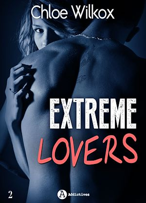 Téléchargez le livre :  Extreme Lovers - 2 - Saison 2