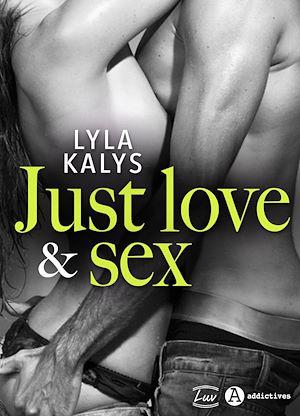 Téléchargez le livre :  Just Love & Sex