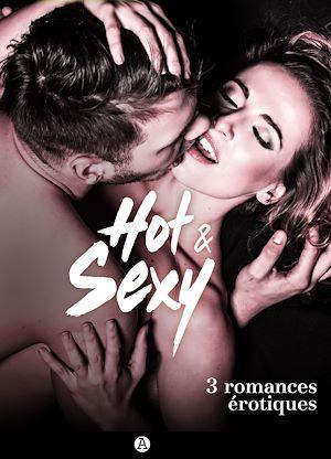 Téléchargez le livre :  Hot & Sexy - 3 romances érotiques