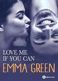 Téléchargez le livre :  Love me if you can