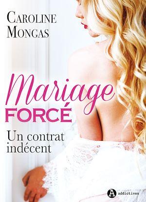 Téléchargez le livre :  Mariage forcé : Un contrat indécent