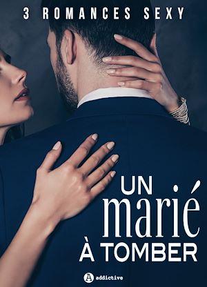 Téléchargez le livre :  Un marié à tomber - 3 romances sexy