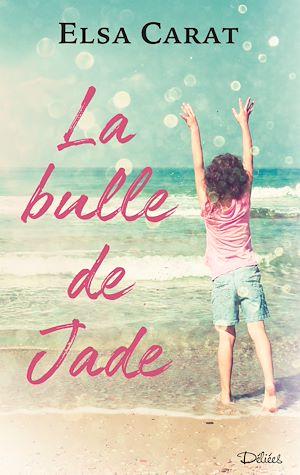 Téléchargez le livre :  La bulle de Jade - Teaser