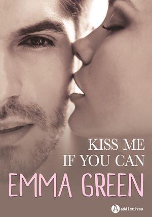 Téléchargez le livre :  Kiss me (if you can) - Intégrale