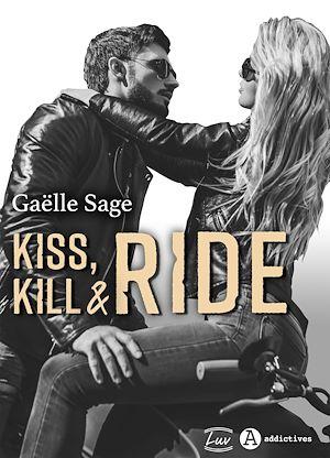 Téléchargez le livre :  Kiss, Kill & Ride
