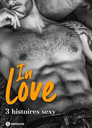Téléchargez le livre :  In Love - 3 histoires sexy