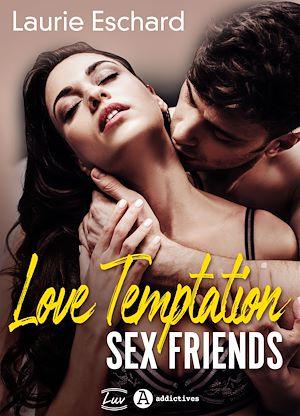 Téléchargez le livre :  Love Temptation. Sex Friends